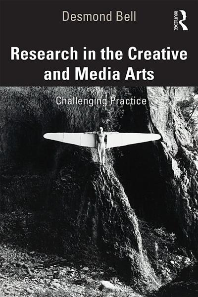 Download Research in the Creative and Media Arts Book