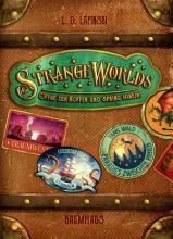 Strangeworlds     ffne den Koffer und spring hinein  PDF