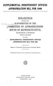 Supplemental Independent Offices Appropriation Bill for 1949 PDF