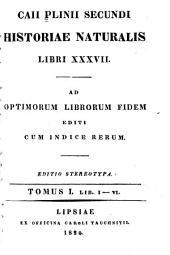 Historiae naturalis libri XXXVII.: Lib.I-VI