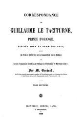 Correspondance de Guillaume le Taciturne, Prince D'Orange, Publiée Pour la Première;