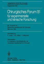 Chirurgisches Forum '81 für experimentelle und klinische Forschung: 98. Kongreß der Deutschen Gesellschaft für Chirurgie, München, 22. bis 25. April 1981