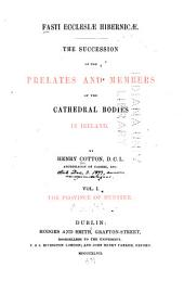 Fasti Ecclesiae Hibernicae: The Succession of the Prelates and Members of the Cathedral Bodies in Ireland, Volume 1