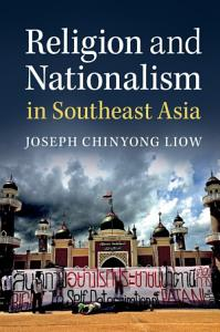 Religion and Nationalism in Southeast Asia PDF