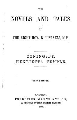 The Novels and Tales of the Right Hon  B  Disraeli  M P  PDF