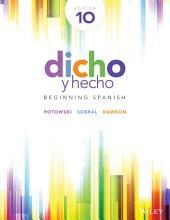 Dicho y hecho: Beginning Spanish, 10th Edition Brief: Beginning Spanish, Edición 10