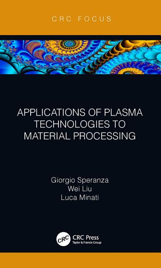 Applications of Plasma Technologies to Material Processing PDF