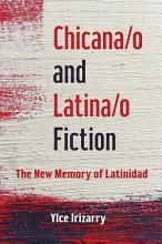 Chicana o and Latina o Fiction PDF