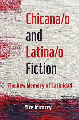 Chicana o and Latina o Fiction
