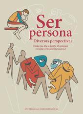Ser persona: Diversas perspectivas