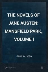 The Novels of Jane Austen: Mansfield Park, Volume I