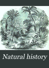 "Natural History: Or, Second Division of ""The English Encyclopedia"""