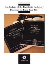 Analysis of the President¿s Budgetary Proposals for Fiscal Year 2011