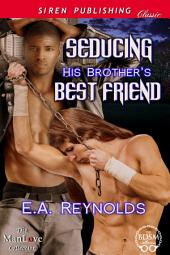 Seducing His Brother's Best Friend