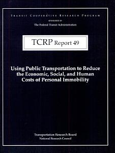Using Public Transportation to Reduce the Economic  Social  and Human Costs of Personal Immobility