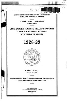 Laws and Regulations Relating to Game  Land Fur bearing Animals and Birds in Alaska PDF