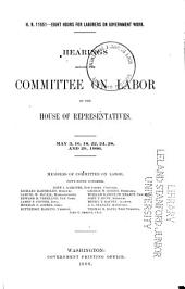 H.R. 11651--eight Hours for Laborers on Government Work: Hearings Before ..., May 3-29, 1906