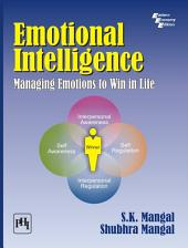 EMOTIONAL INTELLIGENCE: Managing Emotions to Win in Life