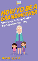 How To Be a Grandmother PDF