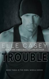 Rebel Wheels: Book 3 (Trouble)