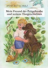 Mein Freund der Prügelknabe und weitere Tiergeschichten: Illustrationen Christine Gabbert