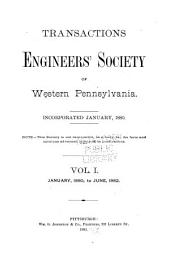 Proceedings of the Engineers' Society of Western Pennsylvania: Volume 1