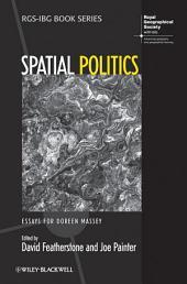 Spatial Politics: Essays For Doreen Massey