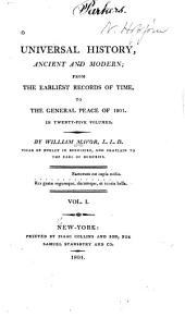 Universal History, Ancient and Modern, from the Earliest Records of Time, to the General Peace of 1801: Volume 1