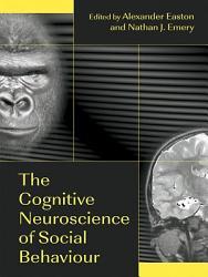 The Cognitive Neuroscience of Social Behaviour PDF