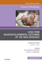 Long Term Neurodevelopmental Outcomes of the NICU Graduate  An Issue of Clinics in Perinatology E Book PDF