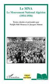 Le MNA: Le Mouvement National Algérien (1954-1956)