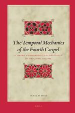 The Temporal Mechanics of the Fourth Gospel