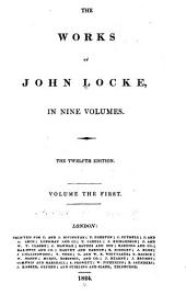 Preface by the editor. Life of the author. Analysis of Mr. Locke's doctrine of ideas [fold. tab.] Essay concerning human understanding. Book I-book III, chap. VI