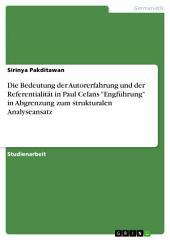 """Die Bedeutung der Autorerfahrung und der Referentialität in Paul Celans """"Engführung"""" in Abgrenzung zum strukturalen Analyseansatz"""