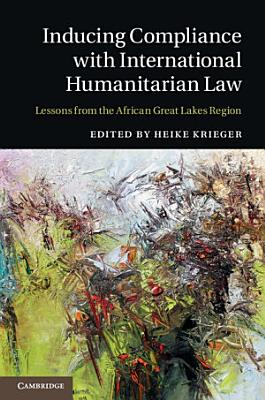 Inducing Compliance with International Humanitarian Law PDF