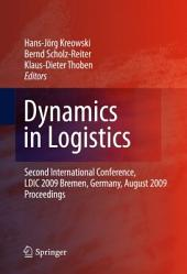 Dynamics in Logistics: Second International Conference, LDIC 2009, Bremen, Germany, August 2009, Proceedings