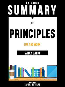 Extended Summary Of Principles  Life And Work   By Ray Dalio Book