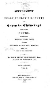 Reports of Cases Argued and Determined in the High Court of Chancery ...: Beginning in the Sittings After Hilary Term, 29 Geo. III A.D. 1789, and Ending in [56 Geo. III. 1817]...
