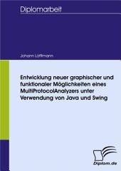 Entwicklung neuer graphischer und funktionaler Möglichkeiten eines MultiProtocolAnalyzers unter Verwendung von Java und Swing