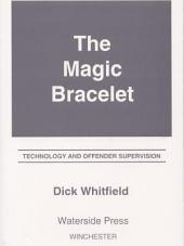 Magic Bracelet: Technology and Offender Supervision