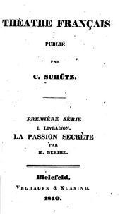 La passion secrète: comédie en trois actes et en prose