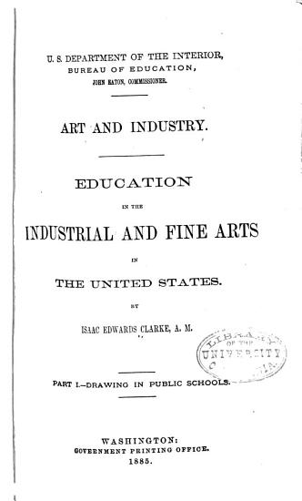 Art and Industry   1885  Drawing in the public schools PDF