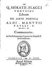 In Q. Horatii Flacci librum de Arte Poetica Aldi Manutii Paulli ... Commentarius: cum Textu Originali latino