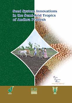 Seed System Innovations in the Semi arid Tropics of Andhra Pradesh PDF