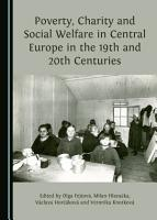 Poverty  Charity and Social Welfare in Central Europe in the 19th and 20th Centuries PDF