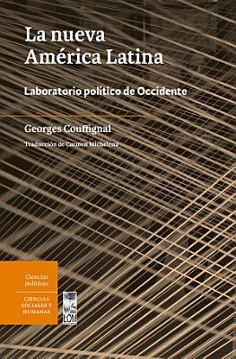 La nueva Am  rica Latina  Laboratorio pol  tico de Occidente PDF