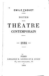 Notes sur le théatre contemporain, 1888-89: Volume 1