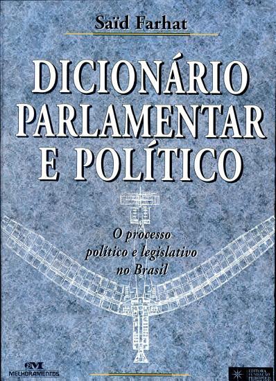 Dicion  rio parlamentar e pol  tico PDF