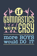 If Gymnastics Were Easy More Boys Would Do It
