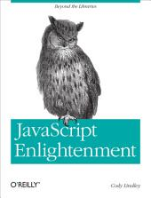 JavaScript Enlightenment: From Library User to JavaScript Developer